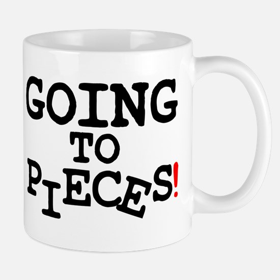 GOING TO PIECES! Small Mug