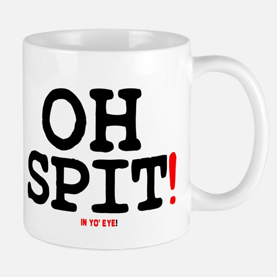 OH SPIT - IN YO EYE! Small Mug