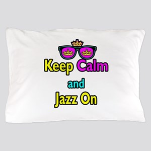 Crown Sunglasses Keep Calm And Jazz On Pillow Case