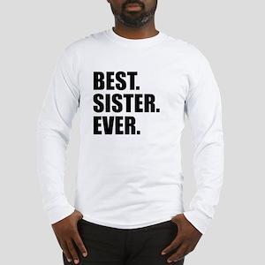 Best Sister Ever Long Sleeve T-Shirt