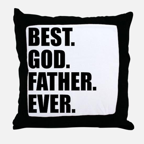 Best Godfather Ever Throw Pillow