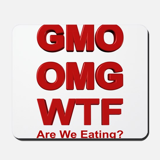 GMO OMG WTF Are We Eating? Mousepad