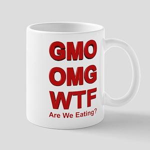 GMO OMG WTF Are We Eating? Mug