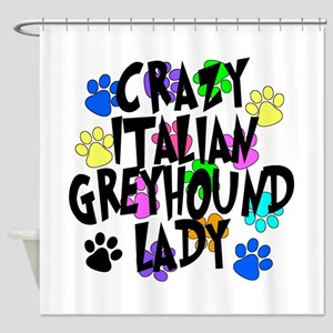 Crazy Italian Greyhound Lady Shower Curtain