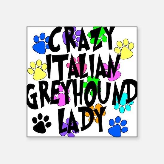 """Crazy Italian Greyhound Lady Square Sticker 3"""" x 3"""