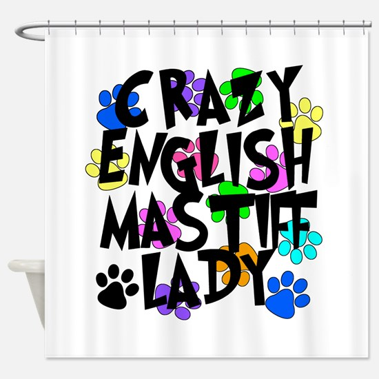 Crazy English Mastiff Lady Shower Curtain