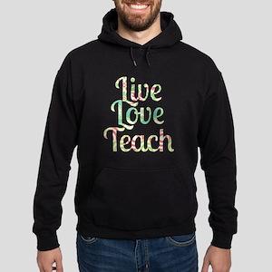 Live Love Teach Hoodie