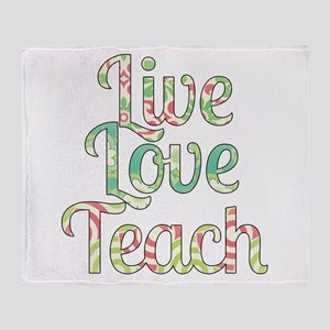 Live Love Teach Throw Blanket