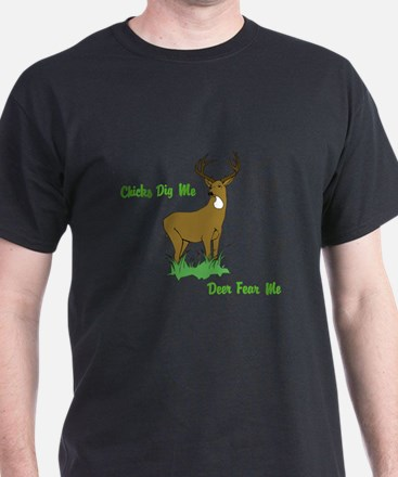 Chicks Dig Me, Deer Fear Me T-Shirt