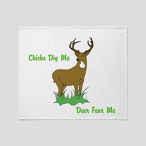 Chicks Dig Me, Deer Fear Me Throw Blanket
