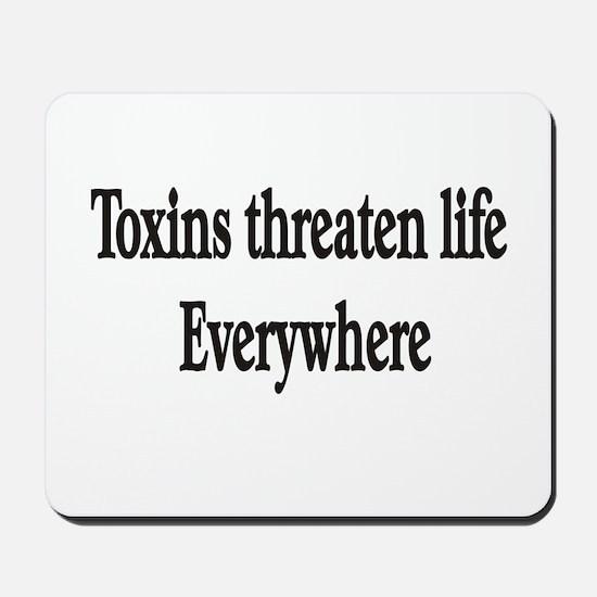 Toxins threaten life everywhe Mousepad