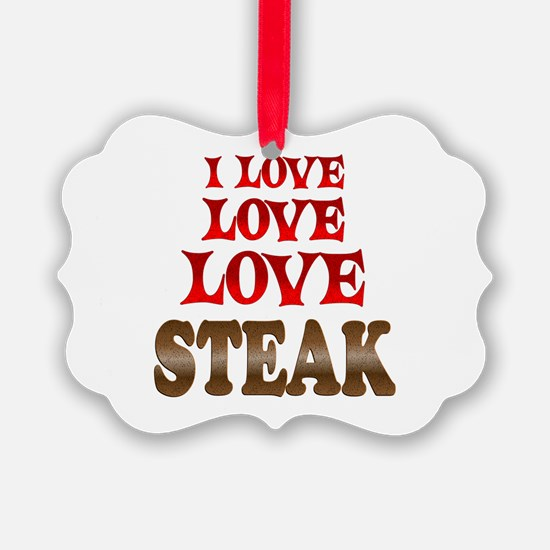 Love Love Steak Ornament