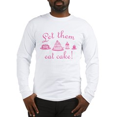 Sweet Pink Let Them Eat Cake Long Sleeve T-Shirt
