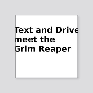 Text and Drive meet the Grim Reaper Sticker