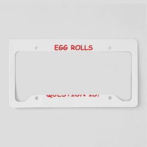 EGG ROLL License Plate Holder