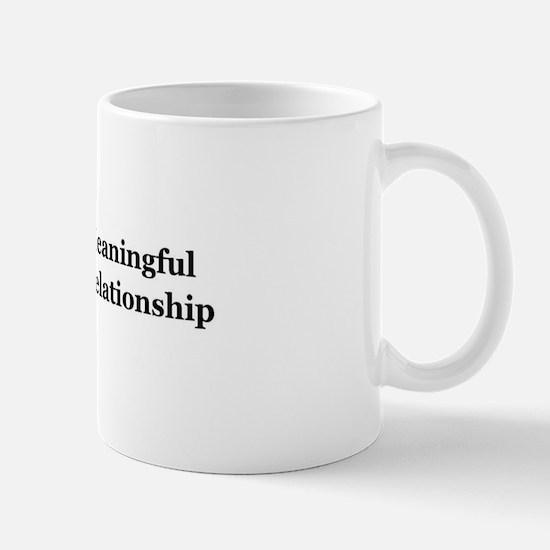 Meaningful Relationship Mug