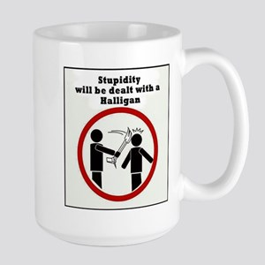 Stupidity will be dealt with a halligan Mug