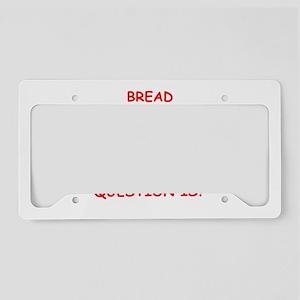 bread License Plate Holder