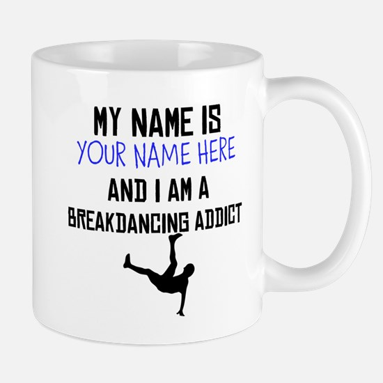 Custom Breakdancing Addict Mug