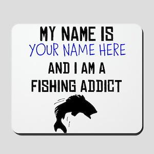 Custom Fishing Addict Mousepad
