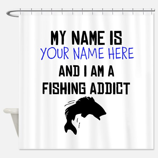 Custom Fishing Addict Shower Curtain