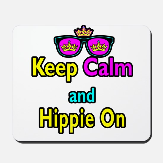 Crown Sunglasses Keep Calm And Hippie On Mousepad