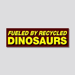 Fueled By Recycled Dinosaurs Car Magnet 10 x 3