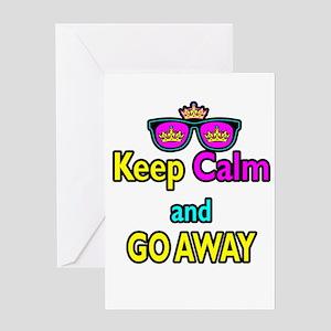 Crown Sunglasses Keep Calm And Go Away Greeting Ca
