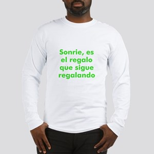 Sonrie, es el regalo que sigu Long Sleeve T-Shirt