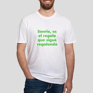 Sonrie, es el regalo que sigu Fitted T-Shirt