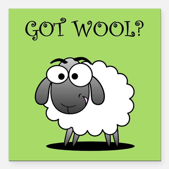 "GOT WOOL? Square Car Magnet 3"" x 3"""