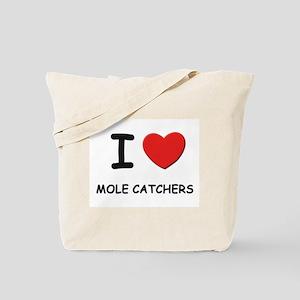 I love mole catchers Tote Bag