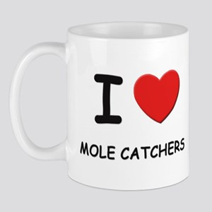 I love mole catchers Mug