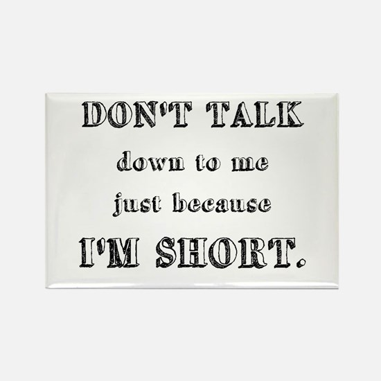 Don't Talk Down To Me Just Because I'm Short Recta