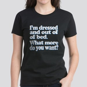 Im dressed and out of bed... T-Shirt