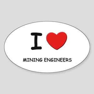 I love mining engineers Oval Sticker