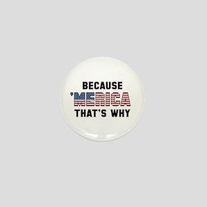 Because 'Merica Mini Button