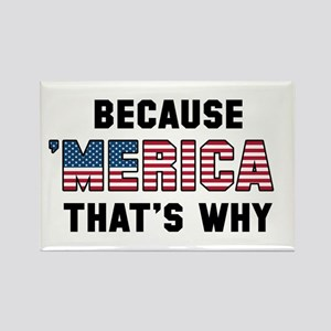 Because 'Merica Rectangle Magnet