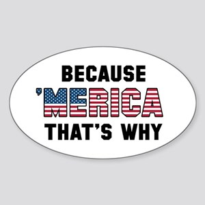 Because 'Merica Sticker (Oval)