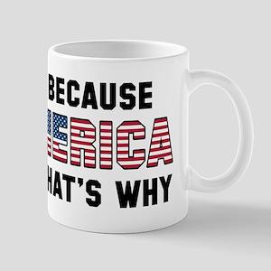 Because 'Merica Mug