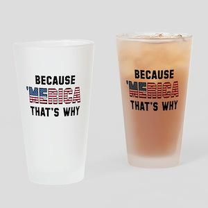 Because 'Merica Drinking Glass