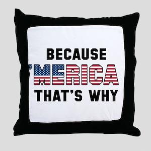 Because 'Merica Throw Pillow