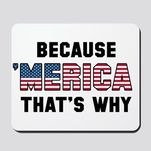 Because 'Merica Mousepad