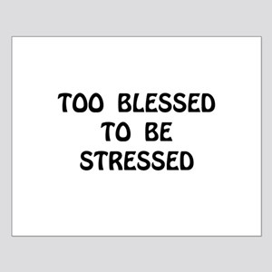 Blessed Stressed Posters