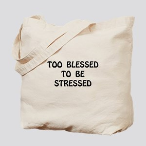 Blessed Stressed Tote Bag