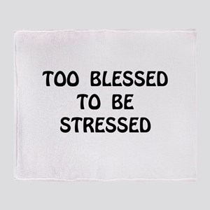 Blessed Stressed Throw Blanket