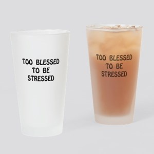 Blessed Stressed Drinking Glass