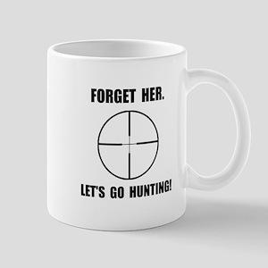 Forget Her Hunting Mug