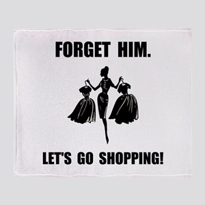 Forget Him Shopping Throw Blanket