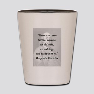 Franklin - Faithful Friends Shot Glass